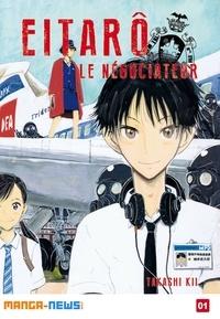 Takashi KII - Eitarô le négociateur Tome 1.