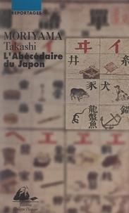 Takashi Moriyama et Pierre-Antoine Donnet - L'abécédaire du Japon.