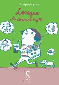 Takayo Akiyama - Lorsque je deviens vegan....