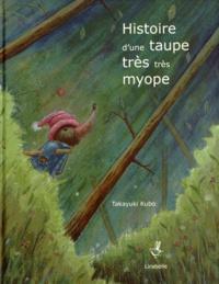 Takayuki Kubo - Histoire d'une taupe très très myope.