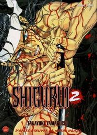 Takayuki Yamaguchi - Shigurui Tome 2 : .