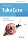 Take Care - Achtsamkeit in Gesundheitsberufen.