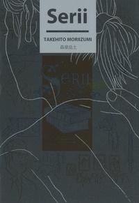 Takehito Moriizumi - Serii.