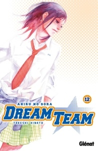 Takeshi Hinata - Dream Team Tome 12 : .