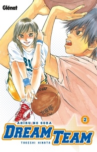 Takeshi Hinata - Dream Team Tome 2 : .