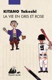 Takeshi Kitano - La vie en gris et rose.