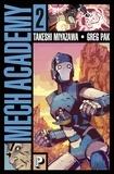 Takeshi Miyazawa et Greg Pak - Mech Academy Tome 2 : .