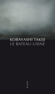 Takiji Kobayashi - Le bateau-usine.