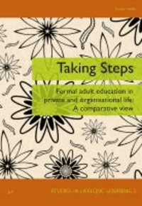 Taking Steps - Formal Adult Education in Private and Organisational Life.