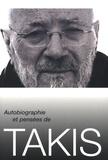 Takis - Autobiographie et pensées de Takis.