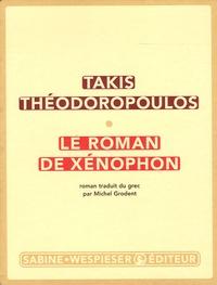 Takis Théodoropoulos - Le roman de Xénophon.