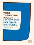 Takis Théodoropoulos - Les septs vies des chats d'Athènes.