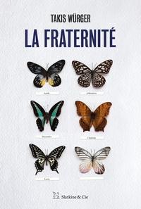 Takis Würger - La fraternité.