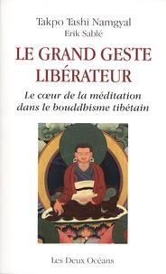 Histoiresdenlire.be Le grand geste libérateur - Le coeur de la méditation dans le bouddhisme tibétain Image