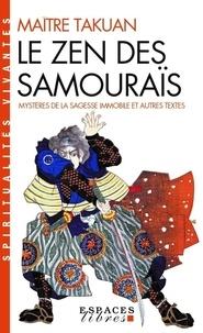 Le zen des samouraïs - Mystères de la sagesse immobile et autres textes.pdf