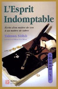 Takuan Soho - L'esprit indomptable - Ecrits d'un maître de zen à un maître de sabre.