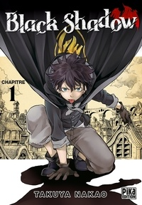 Takuya Nakao - Black Shadow Chapitre 1.