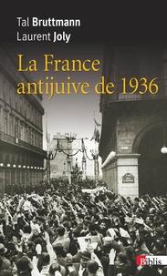 Tal Bruttmann et Laurent Joly - La France antijuive de 1936 - L'agression de Léon Blum à la Chambre des députés.