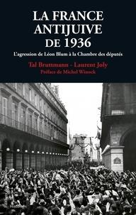La France antijuive de 1936- L'agression de Léon Blum à la Chambre des députés - Tal Bruttmann  