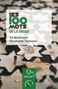 Tal Bruttmann et Christophe Tarricone - Les 100 mots de la Shoah.