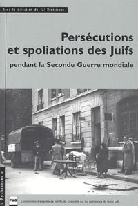 Tal Bruttmann - Persécutions et spoliations des Juifs pendant la Seconde Guerre mondiale.