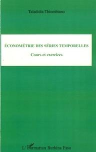 Taladidia Thiombiano - Econométrie des séries temporelles - Cours et exercices.