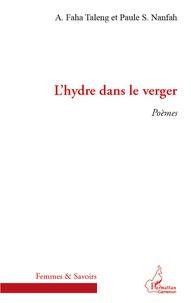 Taleng a. Faha et Paule S. Nanfah - L'hydre dans le verger - Poèmes.