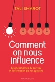 Tali Sharot - Comment on nous influence.