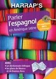 Talia Bugel et Gloria Arizaga - Parler l'espagnol en Amérique latine.