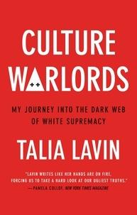 Talia Lavin - Culture Warlords - My Journey into the Dark Web of White Supremacy.