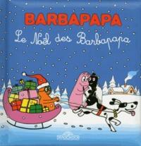 Talus Taylor et Annette Tison - Le Noël des Barbapapa - Avec stickers.