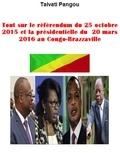 Talvati Pangou - Tout sur le référendum et la présidentielle au Congo-Brazzaville.
