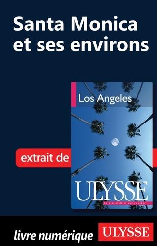 Los Angeles. Santa Monica et ses environs 2e édition