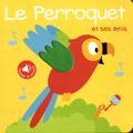 Tam Tam Editions - Le perroquet et ses amis.
