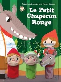 Tam Tam Editions - Le Petit Chaperon Rouge - Avec 3 marionnettes.