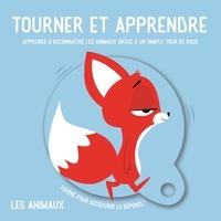 Tam Tam Editions - Les animaux - Apprends les animaux grâce à un simple tour de roue.