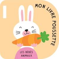 Tam Tam Editions - Les bébés animaux - Mon livre poussette.