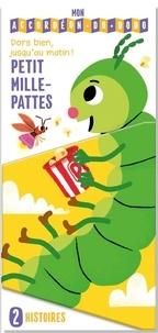 Tam Tam Editions - Petit mille-pattes - Dors bien, jusqu'au matin !.