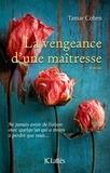 Tamar Cohen - La vengeance d'une maîtresse.