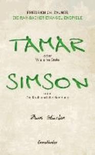 Tamar oder Wie eine Stele / Simson oder Die Kraft und die Sendung - Zwei Stücke.