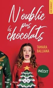 Tamara Balliana - N'oublie pas les chocolats !.