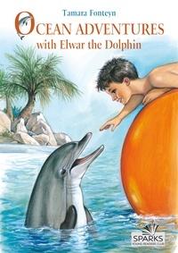 Tamara Fonteyn - Ocean Adventures with Elwar the Dolphin.