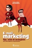 Tamara Gielen et Hans Smellinckx - E-mailmarketing - Tips, tricks & strategieën voor zowel beginners als gevorderden !.