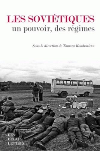 Tamara Kondratieva - Les Soviétiques - Un pouvoir, des régimes.