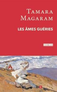 Tamara Magaram - Les âmes guéries.