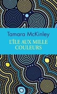 Tamara McKinley - L'île aux mille couleurs.