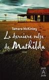 Tamara McKinley - La dernière valse de Mathilda.
