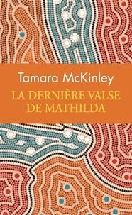 Ebooks téléchargement gratuit pour téléphone Android La dernière valse de Mathilda par Tamara McKinley 9782352876960 en francais