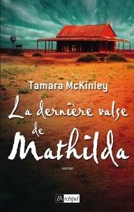 Tamara McKinley et Tamara Mckinley - La dernière valse de Mathilda.