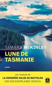 Tamara McKinley - Lune de Tasmanie.